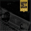 Catch the Queen - About You