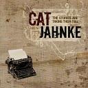 Cat Jahnke - Let You Down