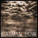 Cayman Row - One Small Step