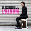 Max Boublil - Une larme qui coule