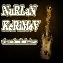 By NurLaN Kerimov