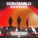 Don Diablo feat Emeli Sande Gucci Mane - Survive VIP Mix