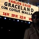 Carlos Cros feat Coque Malla - Graceland
