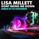 Lisa Millett - Dont Bring Me Down Dj Kopernik Remix