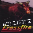 Crossfire - I Do It All For You