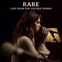 Rare (Live From The Village Studio)