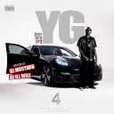 YG - IDGAF feat Will Claye Prod by MoneyMakinMitch DatPiff Exclusive