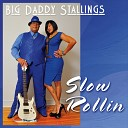 Big Daddy Stallings - What You Want Me to Do