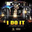 Charles Lovjoy - I Do It