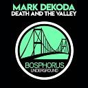Mark Dekoda - Death And The Valley