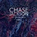 Chase Jackson - Opening