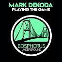 Mark Dekoda - Playing The Game