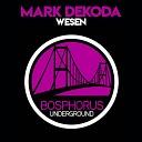 Mark Dekoda - Wesen