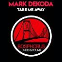 Mark Dekoda - Take Me Away