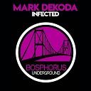 Mark Dekoda - Infected