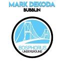 Mark Dekoda - Bubblin