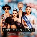 Little Big - UNO Nezil remix