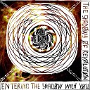 The Shadows Of Revolution - Fight For What You Believe Beauty Pieces Live