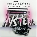 Bingo Players - Cry (Just A Little) (Club Edit)