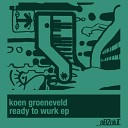Koen Groeneveld - I M Ready Original Mix