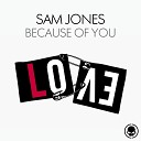 Sam Jones - Because Of You Extended Mix