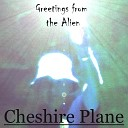 Cheshire Plane - Freak Show s Back in Town