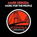 Mark Dekoda - Music For The People