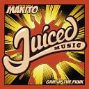Makito - Give Up The Funk Original Mix