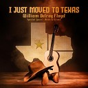 William Delray Floyd - I Just Moved to Texas