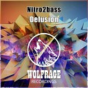 Nitro2bass Wolfrage - Delusion Original Mix