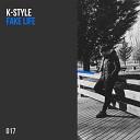 K Style - Fake Life Original Mix