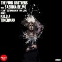 THE FUNK BROTHERS Sabrina Belmo - I Can t Get Enough Of Your Love N O B A Timerman Remix