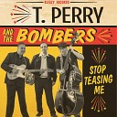 T Perry And The Bombers - You Can Do No Wrong