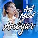 Asti Maudi - Ambyar