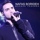 Mohsen Yeganeh - Nafas Boride Mohsen Chavoshi Farzad Farzin