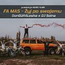 Fa Mas feat DJ Soina donGURALesko - yj Po Swojemu