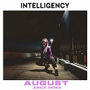 August Amice Remix - Intelligency