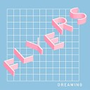 Flyers - Dreaming