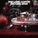 The Love Coffin - Caught in a Fire