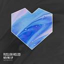 Ruslan Holod - Moving Up Radio Edit