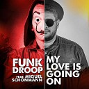 Funkdroop feat Miguel Schonmann - My Life Is Going On