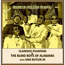 Clarence Fountain The Blind Boys of Alabama feat Sam Butler Jr - What Is It You Don t Like About Jesus feat Sam Butler Jr