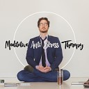 Meditative Anti Stress Therapy – Buddhist Way To Be Free from Stress, Tension, Anxiety, Negative Emotions