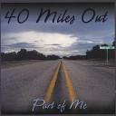 40 Miles Out - Dreams Come True