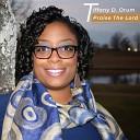 Tiffany D Orum - Praise the Lord