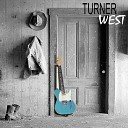 Turner West - If This Is What It Takes