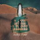 Loneliness - Goodbye Friend