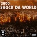 3000 - Shock da World