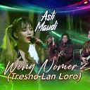 Asti Maudi - Wong Nomer 2 Tresno Lan Loro