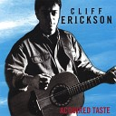 Cliff Erickson - Never Felt Like This Before